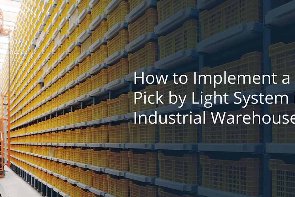 How to Implement a Pick by Light System in Industrial Warehouses